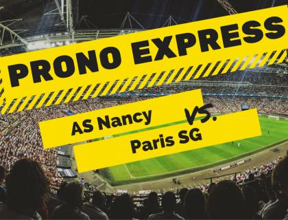 Prono Express : Nancy vs PSG