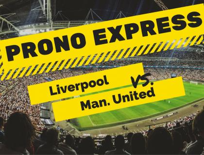 Prono Express : Liverpool vs Manchester United