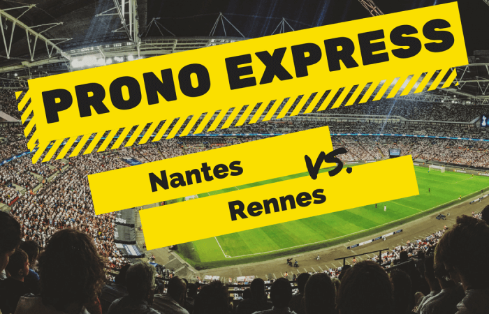 Prono Express : Nantes vs Rennes