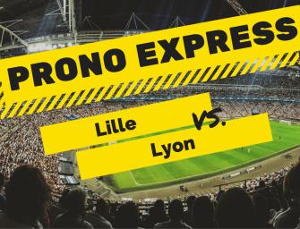 Prono Express : Lille vs Lyon