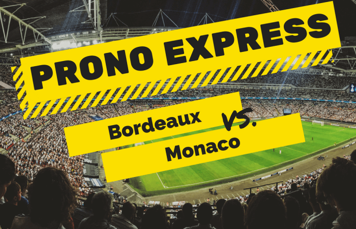 Prono Express : Bordeaux vs Monaco